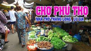"""""""Travel Sài Gòn"""" 21/5/2018 Chợ Phú Thọ Nhà Thờ Thăng Long Trường Đua Phú Thọ Cư Xá Lữ Gia Bắc Hải"""