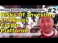 Waves Platform For Investors #2 - What Are The Risks Of Investing In The Waves Crypto Platform?