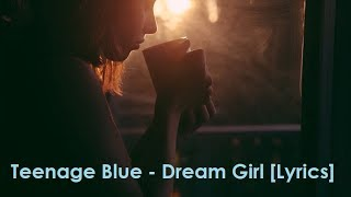 Teenage Blue - Dream Girl [Lyrics]
