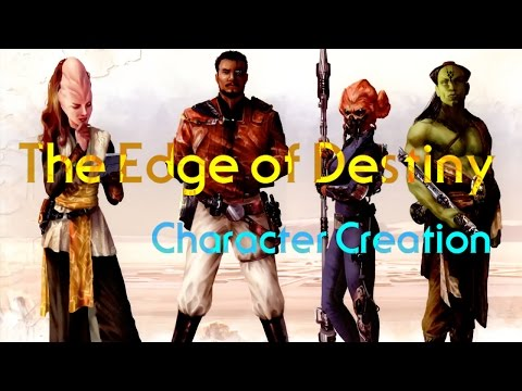 Star Wars - The Edge of Destiny - Character Creation