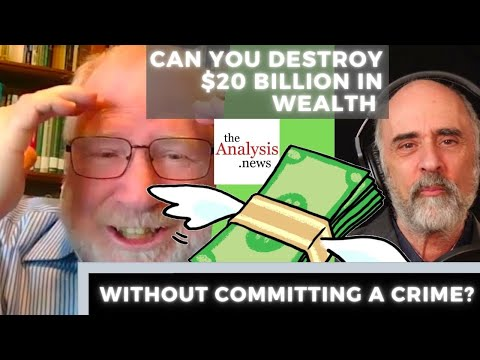 Bill Black - Can You Destroy $20 Billion in Wealth Without Committing a Crime?