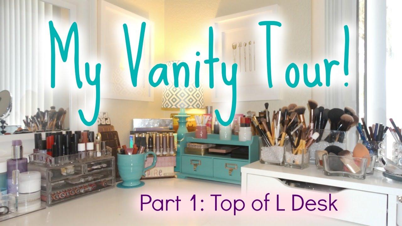 My Vanity Tour  Part 1: Top Of L Desk  Vanityanization Ideas  Youtube