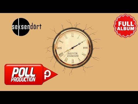 Seksendört - Akıyor Zaman - ( Full Album Dinle )