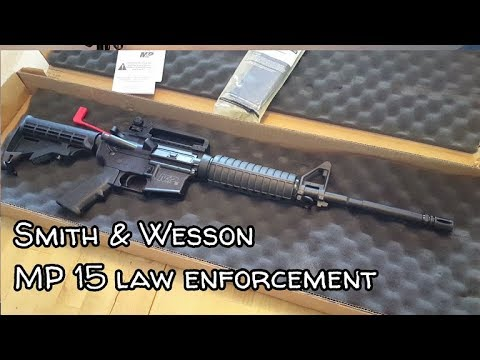 Smith & Wesson M&P 15 law enforcement model: un-boxing & tabletop overview