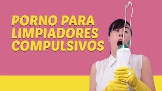 Porno para limpiadores compulsivos