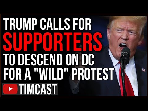 "Trump Calls On Supporters For ""Wild"" Protest Of Electoral Count In DC, Democrats Fear War"