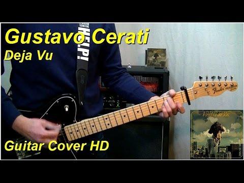 Gustavo Cerati | Deja Vu | Guitar Cover HD