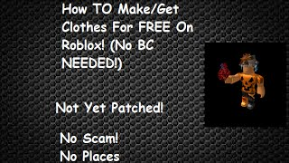 ROBLOX Tutorial! How TO Make/Get Clothes for FREE NO BC REQ!