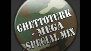 DJ GhettoTurk - Special Mega Remix