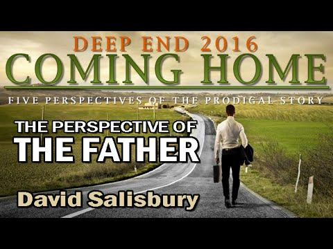 DEEP END  David Salisbury  THE PRODIGAL STORY FROM THE PERSPECTIVE OF THE FATHER   2016_0802