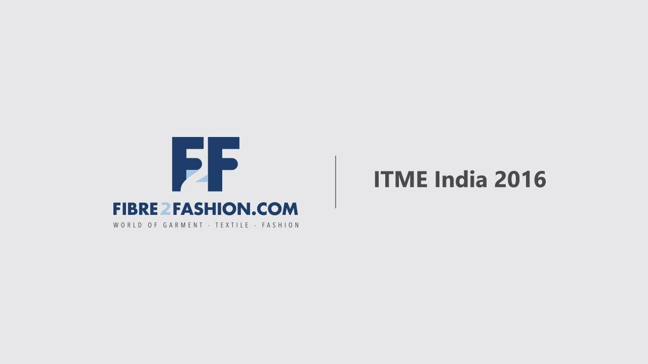 Fibre2Fashion at ITME India 2016