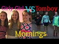 Girly Girl VS Tomboy Morning Routine