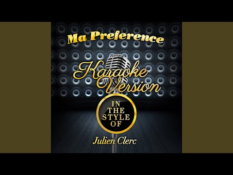 Ma Preference (In The Style Of Julien Clerc) (Karaoke Version)