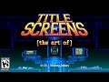 The Art of Video Game Title Screens