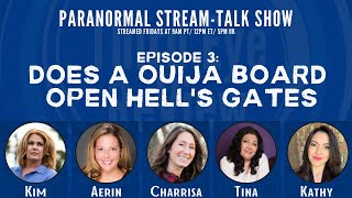 Ep 3 - Does A Ouija Board Open Hell's Gate? - Paranormal- Third Eye ReView