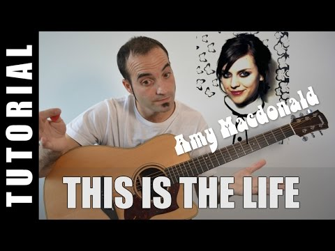 How to play This is the life - Amy Macdonald EASY Tutorial CHORDS and LYRICS, TABS