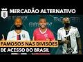 Mercadão Alternativo 2021: 10 contratações que chamaram atenção em clubes menores do Brasil