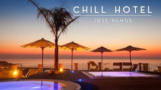 Chill Hotel JOSE RAMOS, Chill Music & Deep House