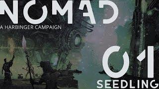 Seedling | NOMAD | Session 01 (Harbinger)