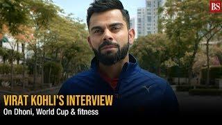 Virat Kohli's mega interview: On fitness mantra, World Cup & MS Dhoni