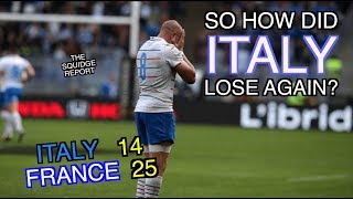 So how did Italy lose again?   Italy 14 - 25 France   The Squidge Report