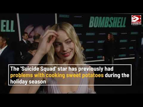 """Margot Robbie struggles with Thanksgiving cooking since it """"goes up in flames:"""