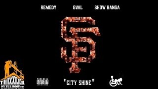 Remedy ft. G-Val, Show Banga - City Shine [Thizzler.com]