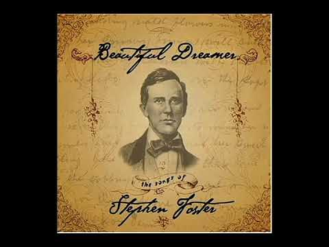 Beautiful Dreamer - The Songs Of Stephen Foster 2004] - Various Artists