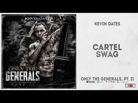 """Kevin Gates – """"Cartel Swag"""" (Only The Generals 2)"""