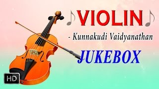 Kunnakudi Vaidyanathan - Violin - Classical Instrumental Music- Jukebox
