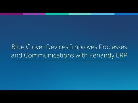 Blue Clover Devices Improves Processes and Communications with Kenandy ERP
