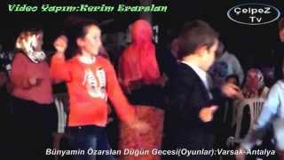 Bünyamin Özarslan Düğün Gecesi(Oyunlar):Varsak-Antalya