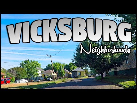 VICKSBURG MISSISSIPPI NEIGHBORHOOD TOUR