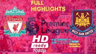 Liverpool vs West Ham United 4-0 Goals & Highlights - Premier League - 12/08/2018