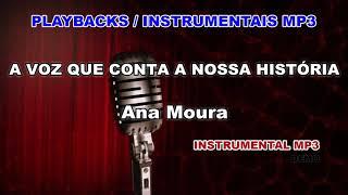 ♬ Playback / Instrumental Mp3 - A VOZ QUE CONTA A NOSSA HISTÓRIA - Ana Moura