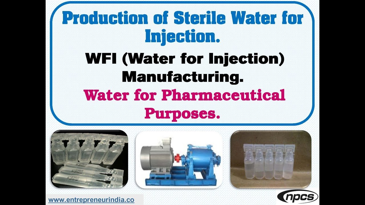 Production of Sterile Water for Injection  WFI (Water for Injection)  Manufacturing