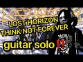 watch he video of Lost Horizon - Think Not Forever guitar solo cover by Tommy