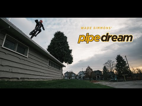 Wade Simmons' Pipedream
