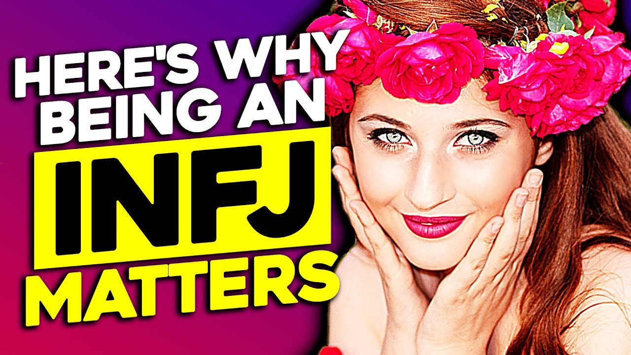 10 Reasons Why Being An INFJ Matters