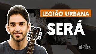 Baixar Será - Legião Urbana (aula de violão)