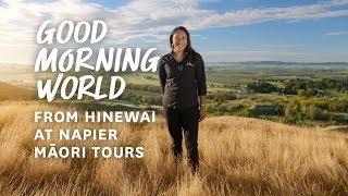 Good Morning World | Trade | Napier Maori Tours