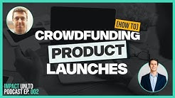 Raising Over $50m On Crowdfunding Sites Kickstarter & IndieGoGo with Mark Pecota