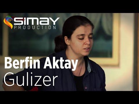 Berfin AKTAY - Gulizer indir