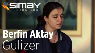 Berfin AKTAY - Gulizer
