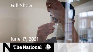 AstraZeneca vaccine, Supreme Court nominee, Green Party turmoil   The National for June 17, 2021