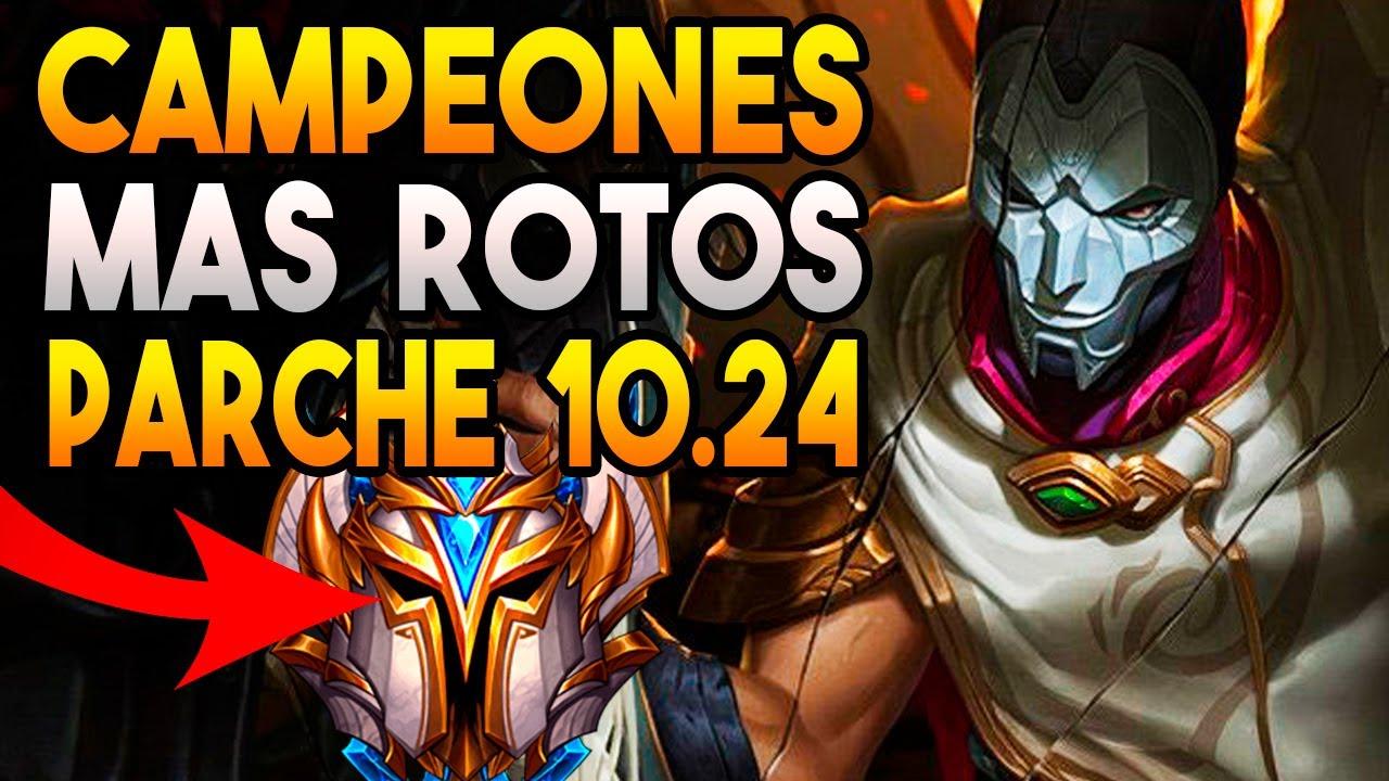 CAMPEONES más ROTOS del PARCHE 10.24 | GUIA LOL