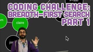 Coding Challenge #68.1: Breadth-First Search Part 1