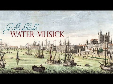 G.F. Händel: «Water Music» HWV 348, 349 [Harmonie Universelle]