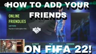 HOW TO ADD FRIËNDS ON FIFA 22|HOW TO PLAY FIFA 22 WITH FRIENDS|FIFA 22 NO FRIENDS ERROR FIX|PS4/PS5