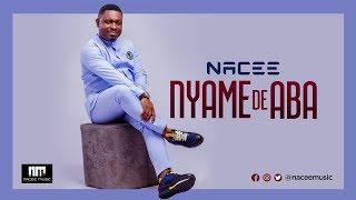 Nacee - Nyame De Aba (Lyrics video)